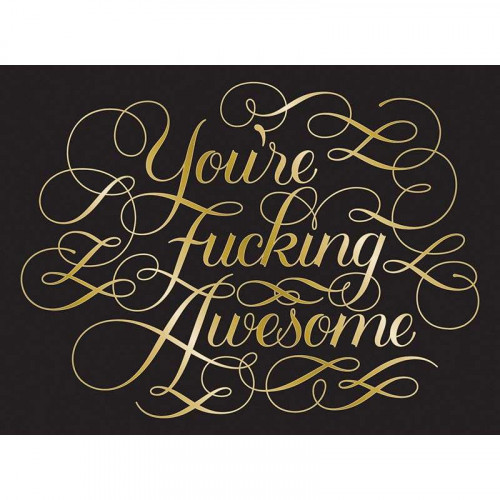Calligraphuck You're F**ing Awesome Notecards
